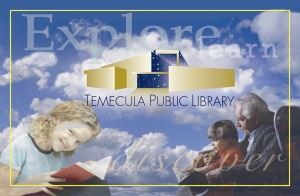 Explore, Learn, Temecula Public Library